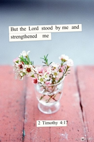 The Lord stood by me